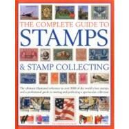 The Complete Guide to Stamps & Stamp Collecting by MacKay, James, 9781844768578