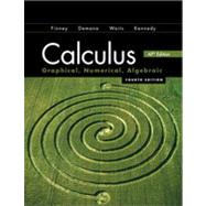 Calculus Graphing, Numerical, Algebraic: 2012 by Finney, Ross L.; Demana, Franklin D.; Waits, Bert K.; Kennedy, Daniel, 9780133178579