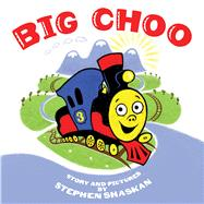 Big Choo by Shaskan, Stephen, 9780545708579