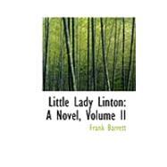 Little Lady Linton : A Novel, Volume II by Barrett, Frank, 9780554788579