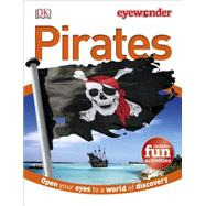 Eye Wonder: Pirates by DK Publishing, 9781465418579