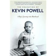 The Education of Kevin Powell A Boy's Journey into Manhood by Powell, Kevin, 9781501118579