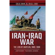 Iran-iraq War by Tucker-jones, Anthony, 9781526728579