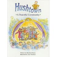 Hushtown: A Peaceful Community, Story Book: Leveled Reader by Massie, Elizabeth; Wummer, Amy, 9780739808580
