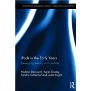 iPads in the Early Years: Developing literacy and creativity by Dezuanni; Michael, 9781138778580