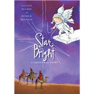 Star Bright A Christmas Story by McGhee, Alison; Reynolds, Peter H., 9781416958581