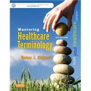 Mastering Healthcare Terminology by Shiland, Betsy J., 9780323298582