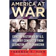 America at War: Concise Histories of U.S. Military Conflicts from Lexington to Afghanistan by Finn, Terence T., 9780425268582