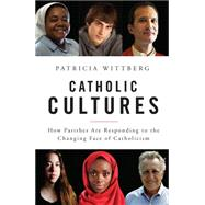 Catholic Cultures by Wittberg, Patricia, 9780814648582