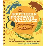 The Southern Foodways Alliance Community Cookbook by Southern Foodways Alliance; Roahen, Sara; Edge, John T.; Brown, Alton, 9780820348582