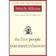 The Five People You Meet in Heaven by Albom, Mitch, 9781401308582
