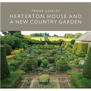 Herterton House and a New Country Garden by Lawley, Frank; Corbett, Val; Quest-Ritson, Charles, 9781910258583