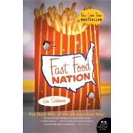 Fast Food Nation : The Dark Side of the All-American Meal by Schlosser, Eric, 9780060838584