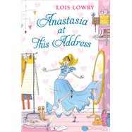 Anastasia at This Address by Lowry, Lois, 9780544668584
