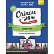 Learn Chinese with Mike Advanced Beginner to Intermediate Coursebook Seasons 3, 4 & 5 by Hainzinger, Mike, 9781444198584