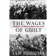 The Wages of Guilt by BURUMA. IAN, 9781590178584