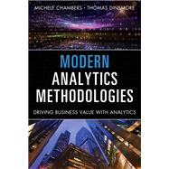 Modern Analytics Methodologies Driving Business Value with Analytics by Chambers, Michele; Dinsmore, Thomas W, 9780133498585
