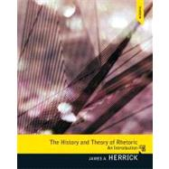 History and Theory of Rhetoric: An Introduction by Herrick; James A., 9780205078585