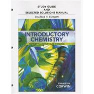 Study Guide & Selected Solutions Manual for Introductory Chemistry Concepts and Critical Thinking by Corwin, Charles H., 9780321808585