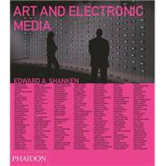 Art and Electronic Media by Shanken, Edward A., 9780714868585