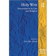 Holy Writ: Interpretation in Law and Religion by Kwak,Arie-Jan;Kwak,Arie-Jan, 9781138278585
