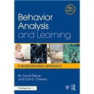 Behavior Analysis and Learning: A Biobehavioral Approach, Sixth Edition by Pierce; W. David, 9781138898585
