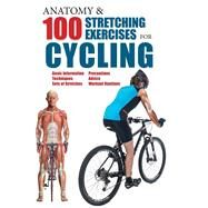 Anatomy & 100 Stretching Exercises for Cycling by Albir, Guillermo Seijas, 9781438008585