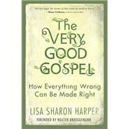 The Very Good Gospel by HARPER, LISA SHARONBRUEGGEMANN, WALTER, 9781601428585