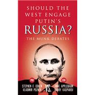 Should the West Engage Putin's Russia? The Munk Debates by Cohen, Stephen  F.; Pozner, Vladimir; Applebaum, Anne; Kasparov, Garry, 9781770898585