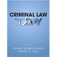 Criminal Law Today by Schmalleger, Frank; Hall, Daniel, 9780133008586