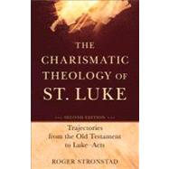 The Charismatic Theology of St. Luke by Stronstad, Roger; Powell, Mark Allan, 9780801048586