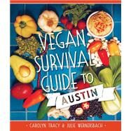 Vegan Survival Guide to Austin by Tracy, Carolyn; Wernersbach, Julie, 9781626198586