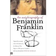 The Autobiography of Benjamin Franklin; Second Edition by Benjamin Franklin; Edited by Leonard W. Labaree, Ralph L. Ketcham, Helen C. Boat, 9780300098587