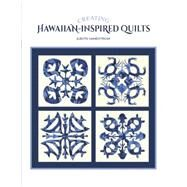 Creating Hawaiian-inspired Quilts by Sandstrom, Judith, 9780764348587