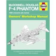 Mcdonnell Douglas F-4 Phantom 1958 Onwards, All Marks by Black, Ian, 9780857338587