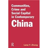 Communities, Crime and Social Capital in Contemporary China by Unknown, 9781138878587