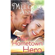 Her Hometown Hero by Anne, Melody, 9781476778587