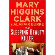 The Sleeping Beauty Killer by Clark, Mary Higgins; Burke, Alafair, 9781501108587