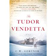 The Tudor Vendetta by Gortner, C. W., 9780312658588