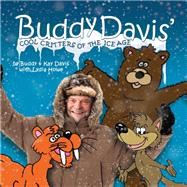 Buddy Davis' Cool Critters of the Ice Age by Davis, Buddy; Davis, Kay; Howe, Lydia (CON), 9780890518588