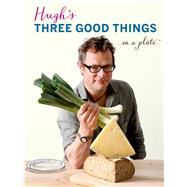 Hugh's Three Good Things by Fearnley-Whittingstall, Hugh, 9781408828588