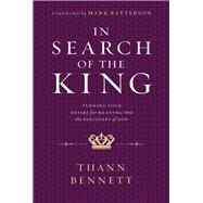 In Search of the King by Bennett, Thann; Batterson, Mark, 9781617958588