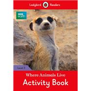 Where Animals Live Activity Book by Ladybird, 9780241298589