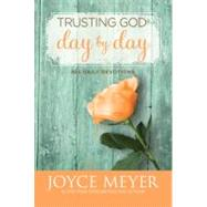 Trusting God Day by Day by Meyer, Joyce, 9780446538589