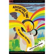 Adventure Time and Philosophy by Michaud, Nicolas, 9780812698589