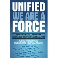 Unified We Are a Force by Rieger, Joerg; Henkel-rieger, Rosemarie, 9780827238589