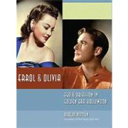 Errol and Olivia : Ego and Obsession in Golden Era Hollywood by Unknown, 9780971168589