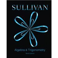 Algebra and Trigonometry by Sullivan, 9780321998590
