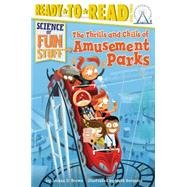 The Thrills and Chills of Amusement Parks by Brown, Jordan D.; Borgions, Mark, 9781481428590