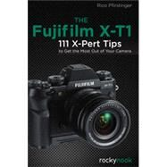 The Fujifilm X-T1 by Pfirstinger, Rico, 9781937538590